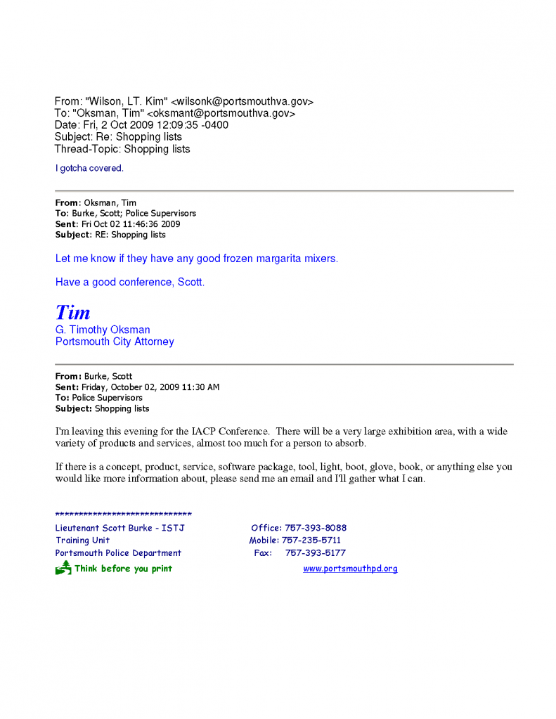"Email sent by City of Portsmouth City Attorney Tim Oksman asking Police Lieutenant to see if they ""have any good fronzen margarita mixers"" at a Police Conference."